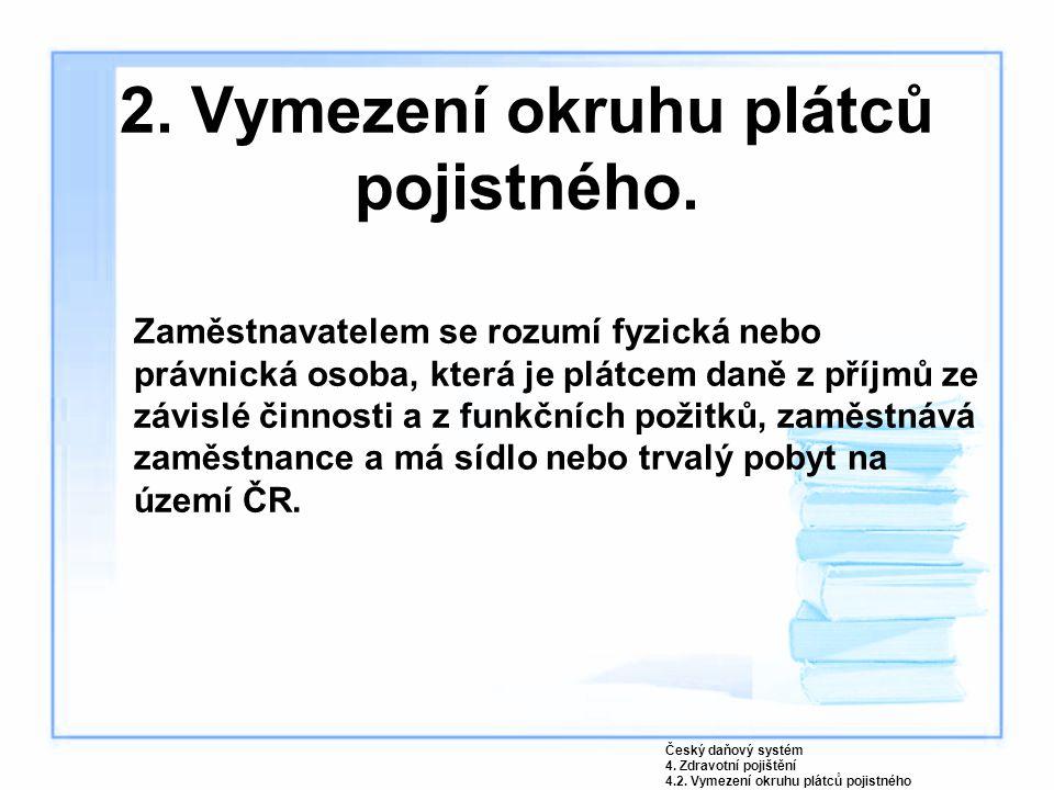 5.Odvod, splatnost a způsob placení pojistného.