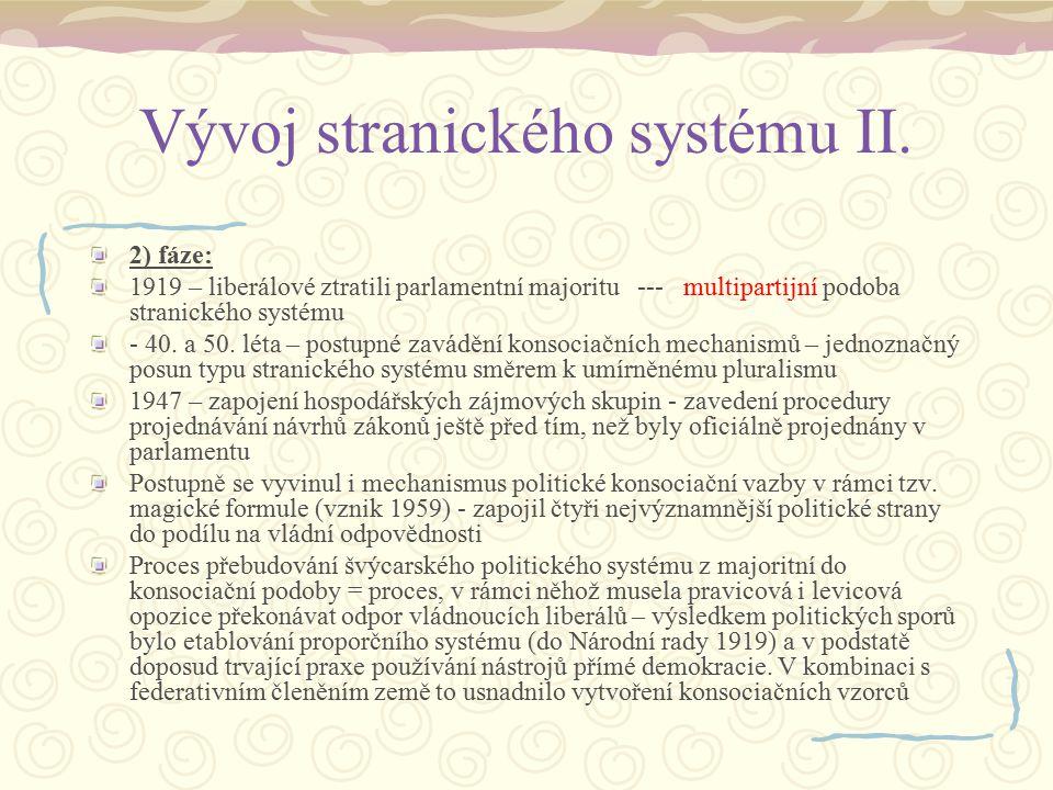 Vývoj stranického systému II. 2) fáze: 1919 – liberálové ztratili parlamentní majoritu --- multipartijní podoba stranického systému - 40. a 50. léta –