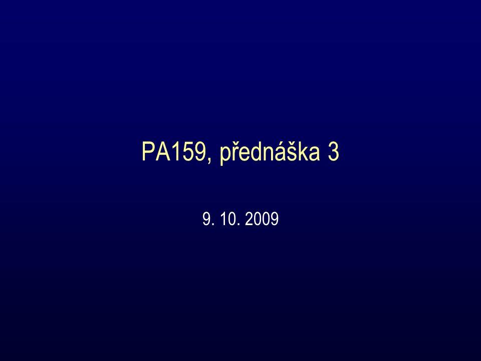 PA159, přednáška 3 9. 10. 2009