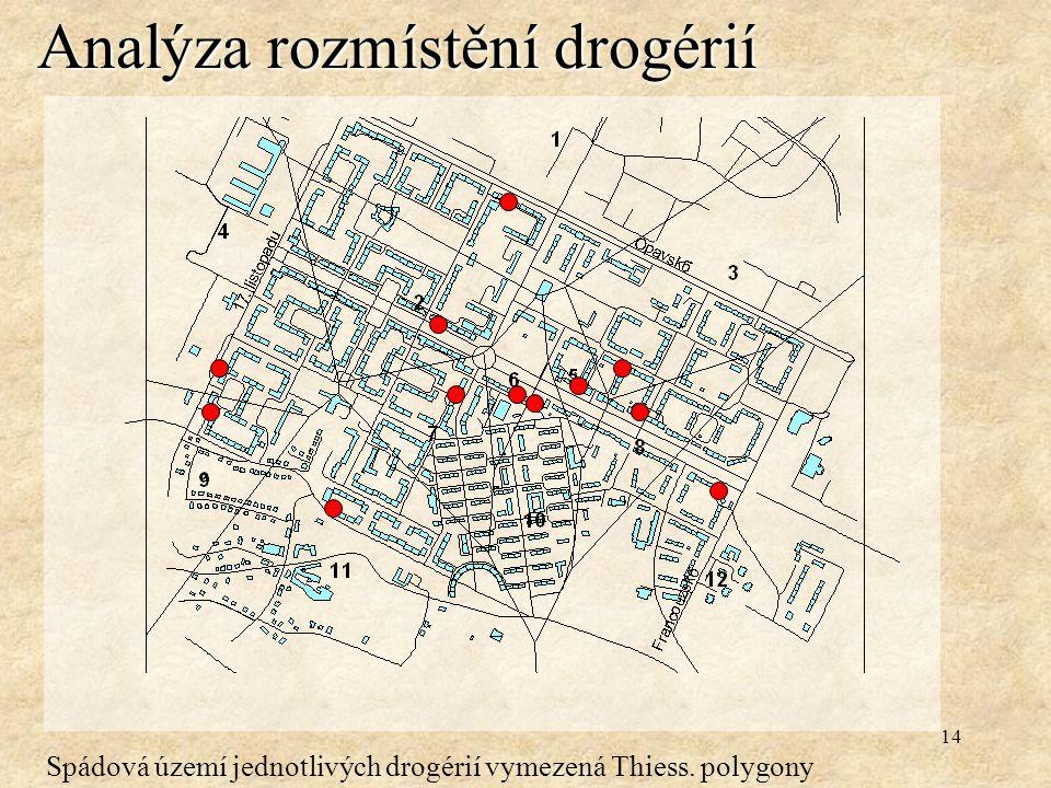 14 Analýza rozmístění drogérií Spádová území jednotlivých drogérií vymezená Thiess. polygony