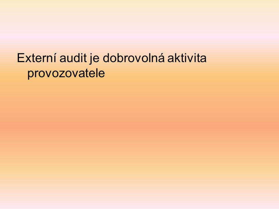Externí audit je dobrovolná aktivita provozovatele