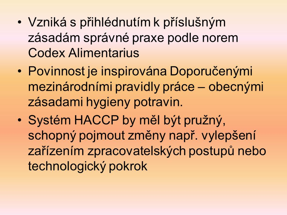 Subjektivní připomínky soukromého auditora HACCP: Nejednotnost postupů kontrolních pracovníků v různých částech ČR