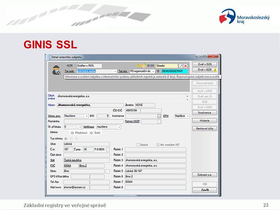 GINIS SSL Základní registry ve veřejné správě 23