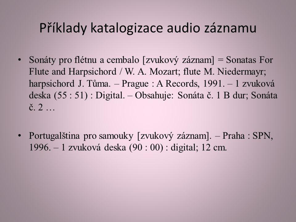 Příklady katalogizace audio záznamu Sonáty pro flétnu a cembalo [zvukový záznam] = Sonatas For Flute and Harpsichord / W.