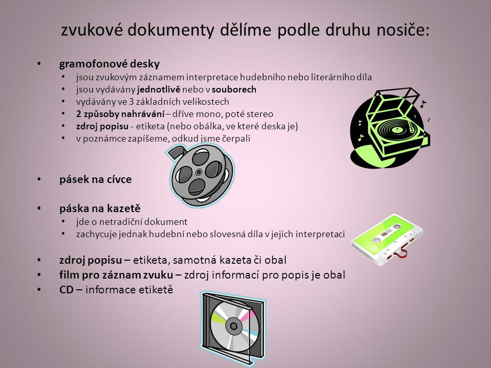 Katalogizace zvukového dokumentu zvukový záznam = obecné označení druhu dokumentu záznam zvuku bez vizuálního zobrazení používá se při katalogizaci – zapisujeme ho do hranatých závorek v údajích o názvu př.:245aNázev h[zvukový záznam]_/ codpovědnost 245aNázev h[zvukový záznam]_: bpodnázev_/ codpovědnost