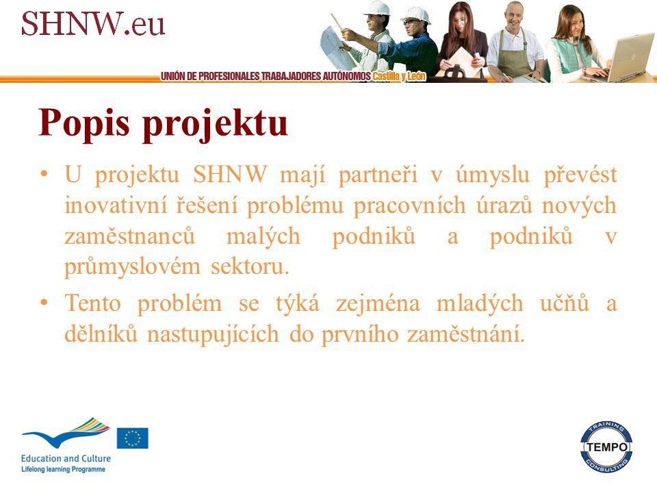 Popis projektu U projektu SHNW mají partneři v úmyslu převést inovativní řešení problému pracovních úrazů nových zaměstnanců malých podniků a podniků v průmyslovém sektoru.
