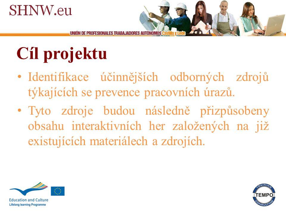 Cíl projektu Identifikace účinnějších odborných zdrojů týkajících se prevence pracovních úrazů.