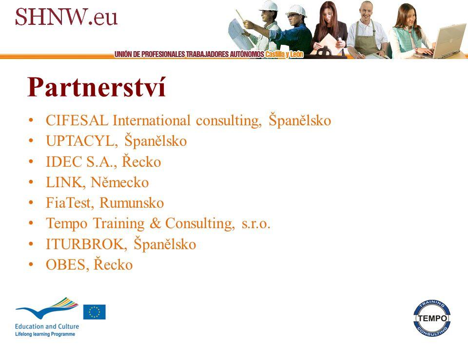 Partnerství CIFESAL International consulting, Španělsko UPTACYL, Španělsko IDEC S.A., Řecko LINK, Německo FiaTest, Rumunsko Tempo Training & Consulting, s.r.o.