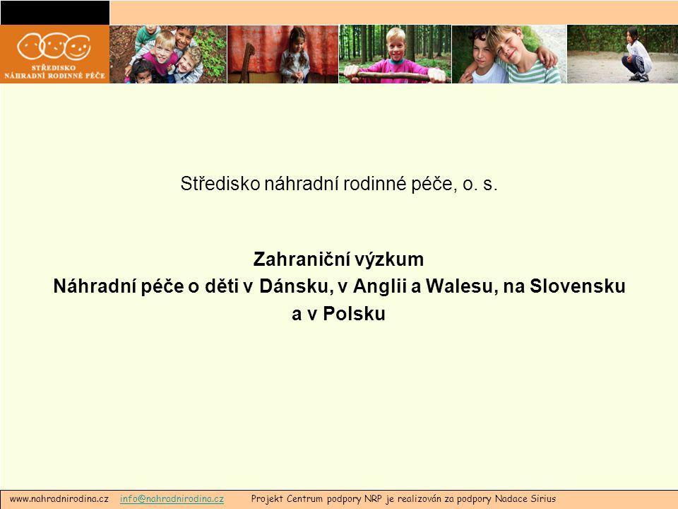 """Výzkum je součástí projektu """"Centrum podpory NRP (Nadace Sirius, Centrum podpory, 2011–2013) www.nahradnirodina.cz info@nahradnirodina.cz"""