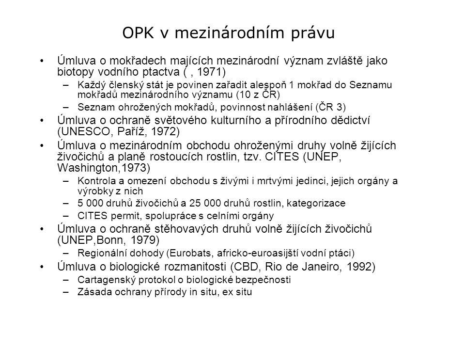 OPK v mezinárodním právu Úmluva o mokřadech majících mezinárodní význam zvláště jako biotopy vodního ptactva (, 1971) –Každý členský stát je povinen z