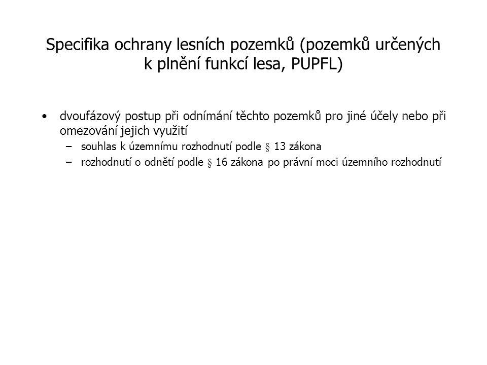 Specifika ochrany lesních pozemků (pozemků určených k plnění funkcí lesa, PUPFL) dvoufázový postup při odnímání těchto pozemků pro jiné účely nebo při