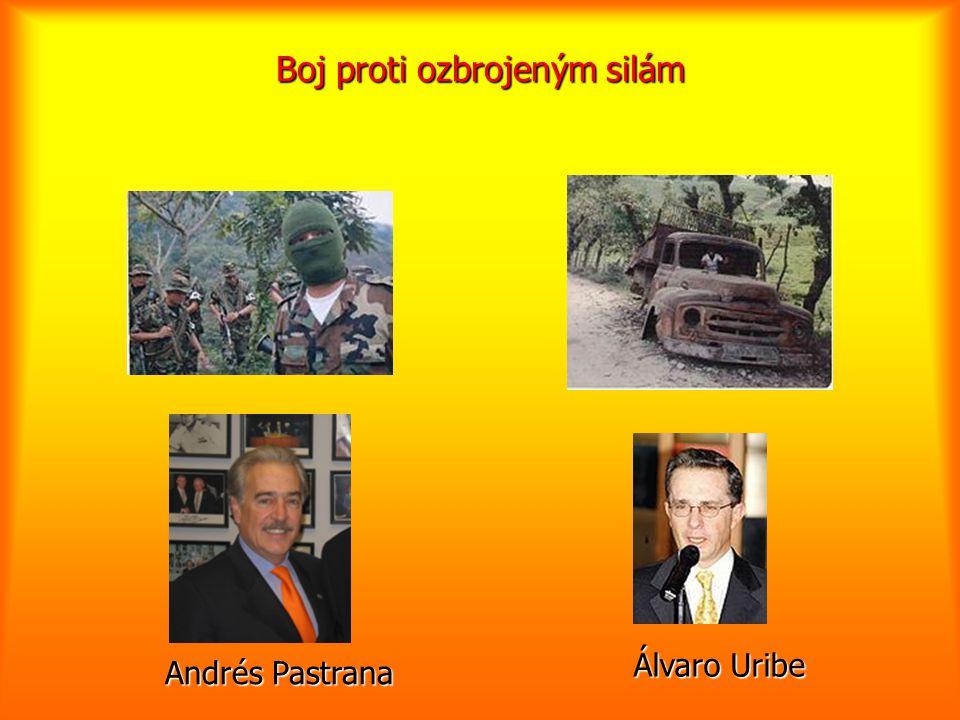 Boj proti ozbrojeným silám Álvaro Uribe Andrés Pastrana