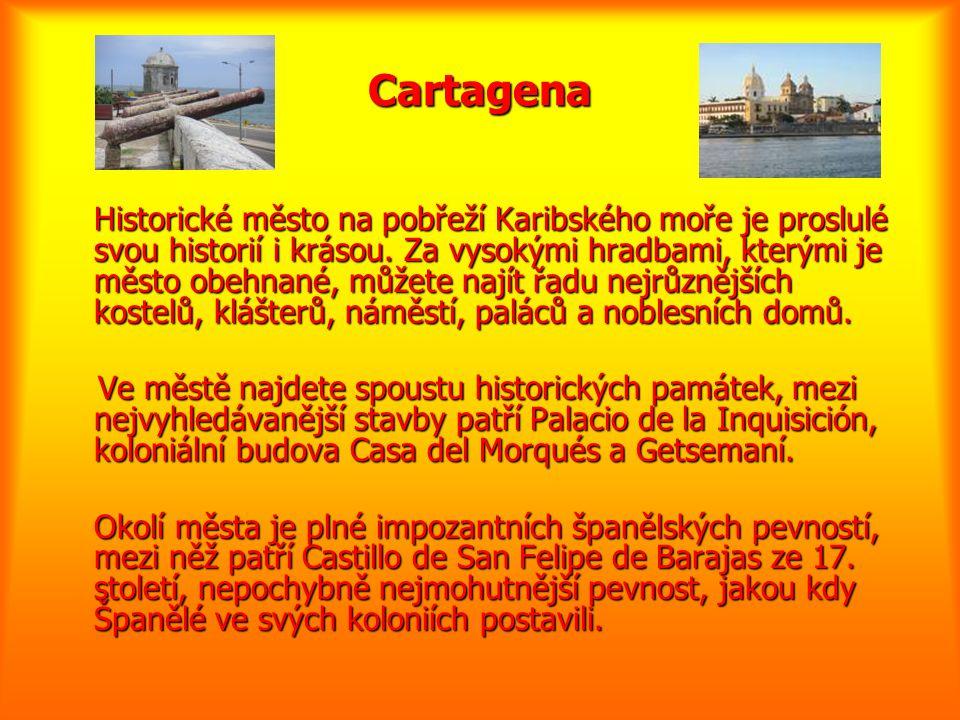 Cartagena Historické město na pobřeží Karibského moře je proslulé svou historií i krásou. Za vysokými hradbami, kterými je město obehnané, můžete nají