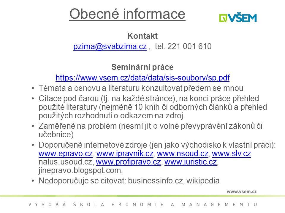 Obecné informace Kontakt pzima@svabzima.czpzima@svabzima.cz, tel. 221 001 610 Seminární práce https://www.vsem.cz/data/data/sis-soubory/sp.pdf Témata