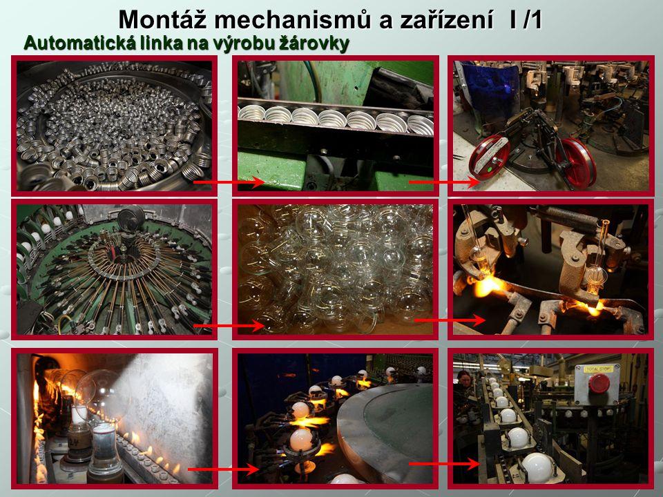 Montáž mechanismů a zařízení I /1 Automatická linka na výrobu žárovky