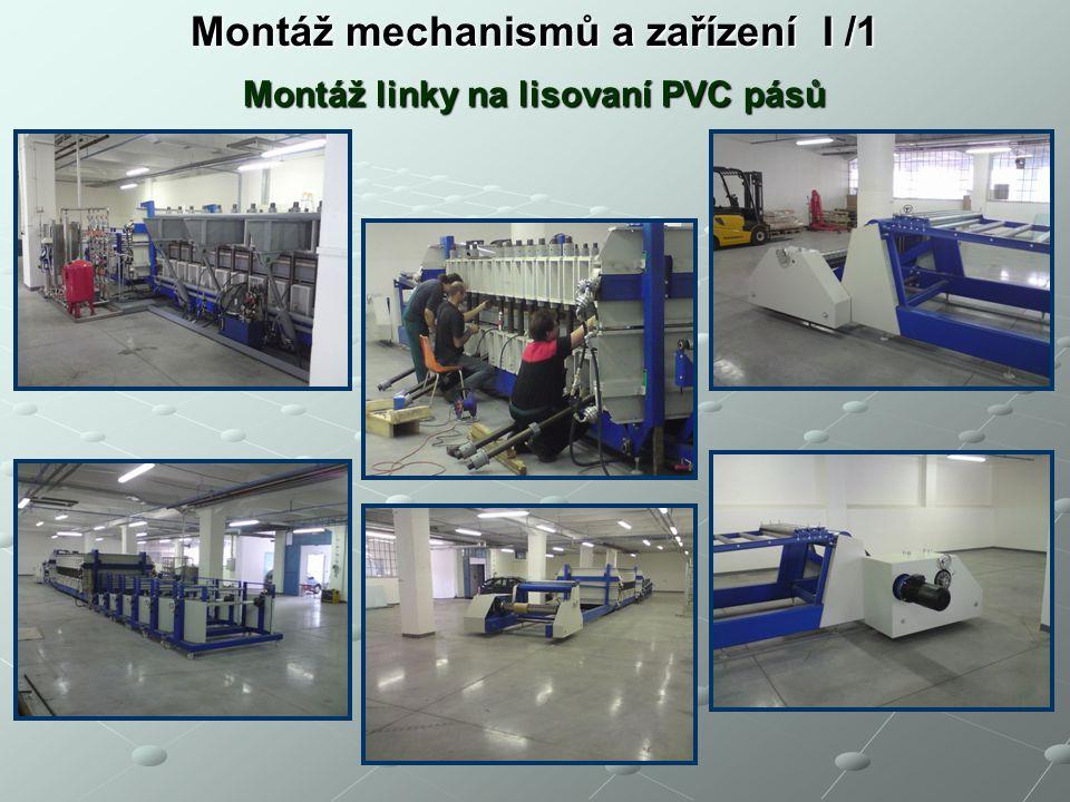 Montáž mechanismů a zařízení I /1 Montáž linky na lisovaní PVC pásů