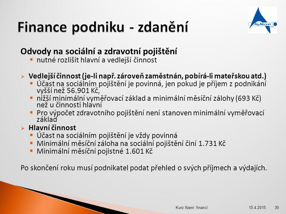 Odvody na sociální a zdravotní pojištění  nutné rozlišit hlavní a vedlejší činnost  Vedlejší činnost (je-li např. zároveň zaměstnán, pobírá-li mateř