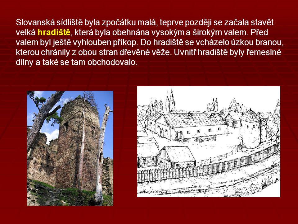 Slovanská sídliště byla zpočátku malá, teprve později se začala stavět velká hradiště, která byla obehnána vysokým a širokým valem. Před valem byl ješ