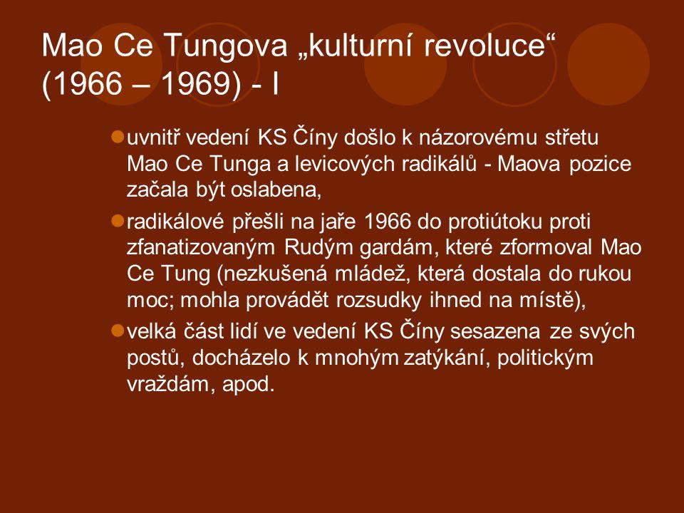 """Mao Ce Tungova """"kulturní revoluce"""" (1966 – 1969) - I uvnitř vedení KS Číny došlo k názorovému střetu Mao Ce Tunga a levicových radikálů - Maova pozice"""