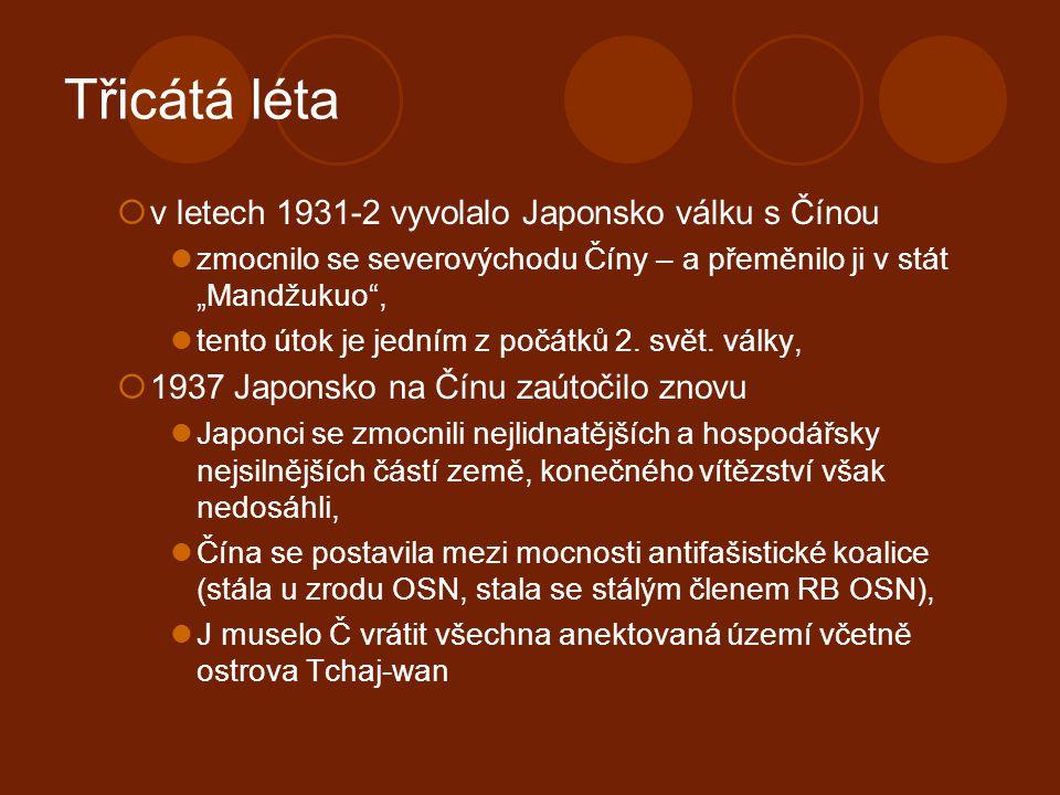 Čtyřicátá a padesátá léta - I  1946 – po porážce Japonska začala opět v Číně občanská válka,  v dalších letech přerostla mezi rozhodující střetnutí mezi Kuomitangem a KS Číny, v čele Kuomitangu stál – ČANKAJŠEK (od r.