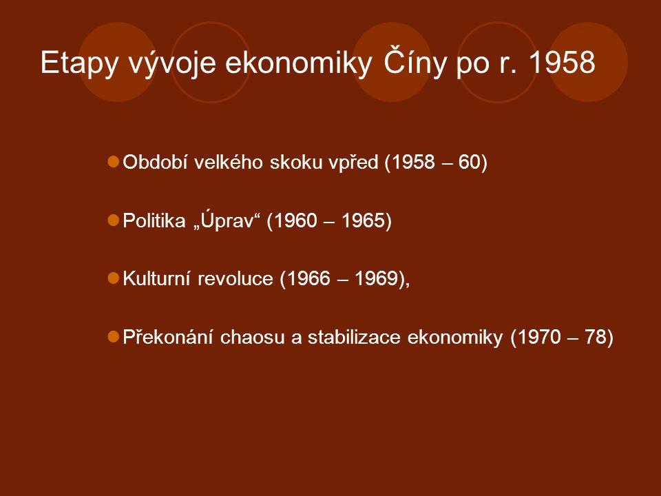 1) Velký skok vpřed (1958 – 1960) - I cíl: maximální hospodářský růst v zemědělství a v hutnictví železa, zakládány byly tzv.