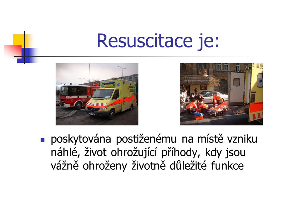 Dělení resuscitace Základní neodkladná resuscitace Rozšířená neodkladná resuscitace Resuscitační a intenzivní péče Neodkladná resuscitace novorozenců a malých dětí Neodkladná resuscitace dětí nad osm let