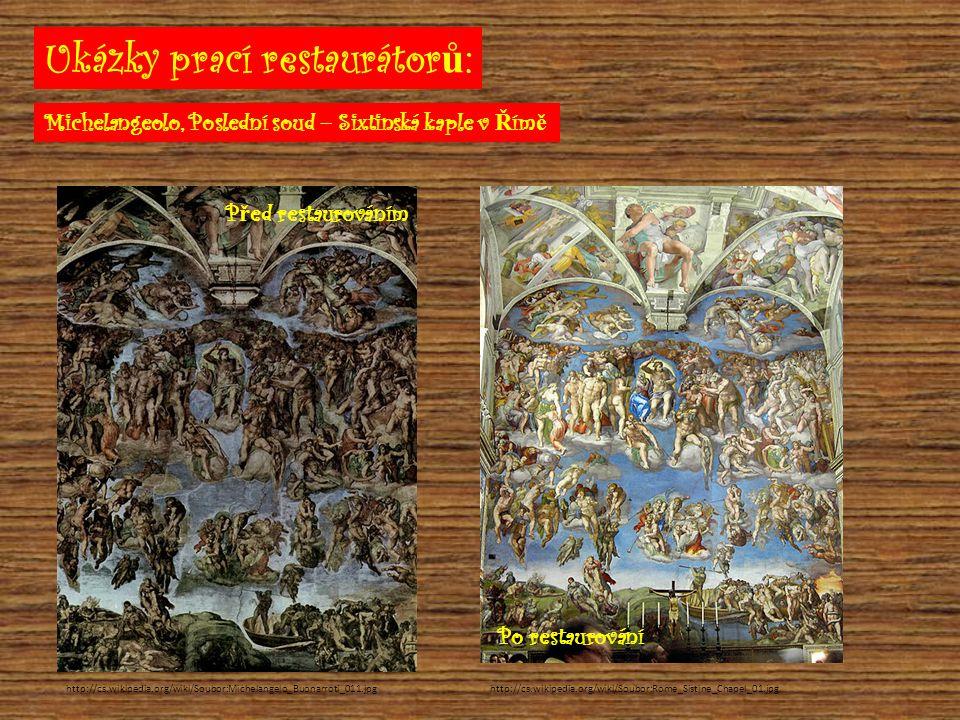 http://cs.wikipedia.org/wiki/Soubor:Gardenbeforeandafter.jpg Michelangelo, Vyhnání z ráje P ů vodní stav Stav po restaurování