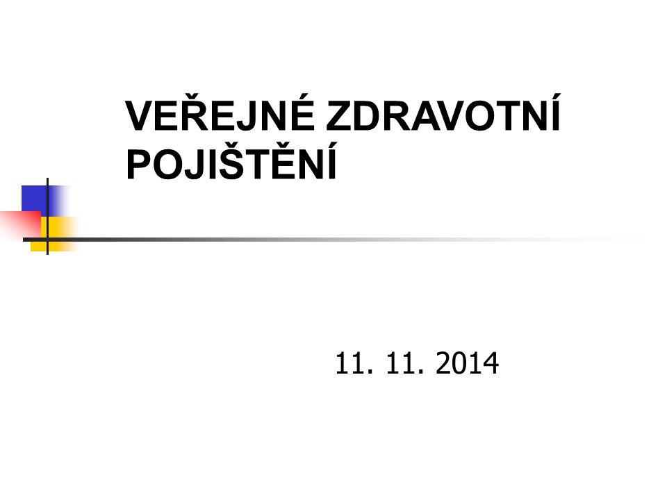 11. 11. 2014 VEŘEJNÉ ZDRAVOTNÍ POJIŠTĚNÍ