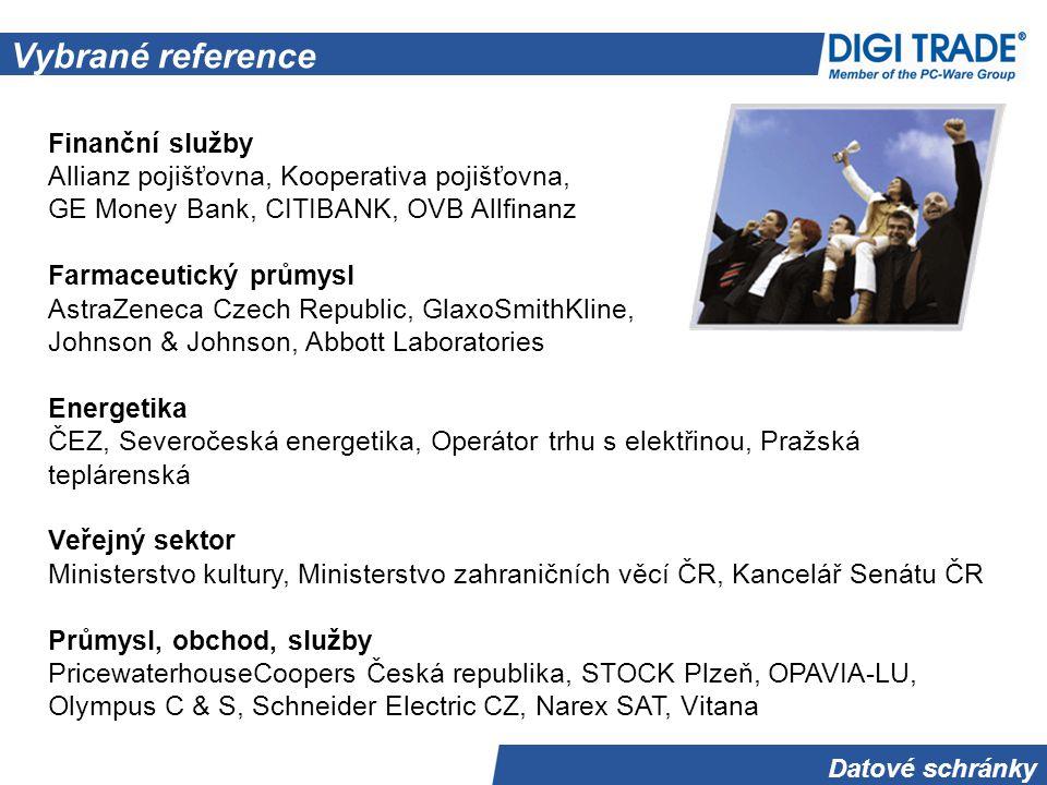 Datové schránky Vybrané reference Finanční služby Allianz pojišťovna, Kooperativa pojišťovna, GE Money Bank, CITIBANK, OVB Allfinanz Farmaceutický průmysl AstraZeneca Czech Republic, GlaxoSmithKline, Johnson & Johnson, Abbott Laboratories Energetika ČEZ, Severočeská energetika, Operátor trhu s elektřinou, Pražská teplárenská Veřejný sektor Ministerstvo kultury, Ministerstvo zahraničních věcí ČR, Kancelář Senátu ČR Průmysl, obchod, služby PricewaterhouseCoopers Česká republika, STOCK Plzeň, OPAVIA-LU, Olympus C & S, Schneider Electric CZ, Narex SAT, Vitana