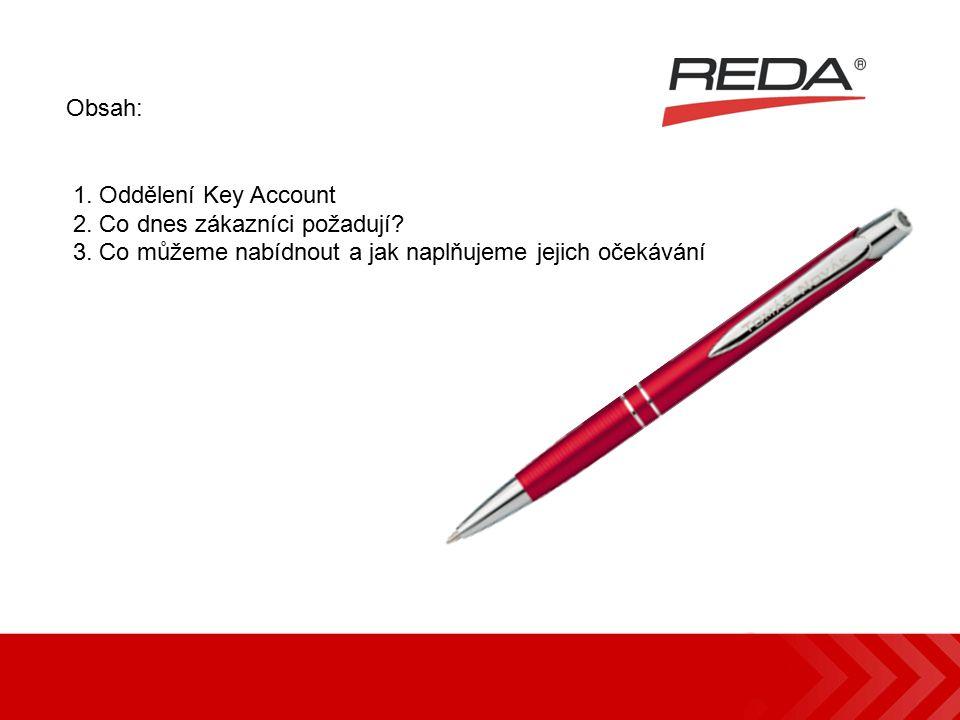 Obsah: 1. Oddělení Key Account 2. Co dnes zákazníci požadují? 3. Co můžeme nabídnout a jak naplňujeme jejich očekávání