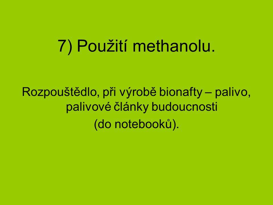 7) Použití methanolu.