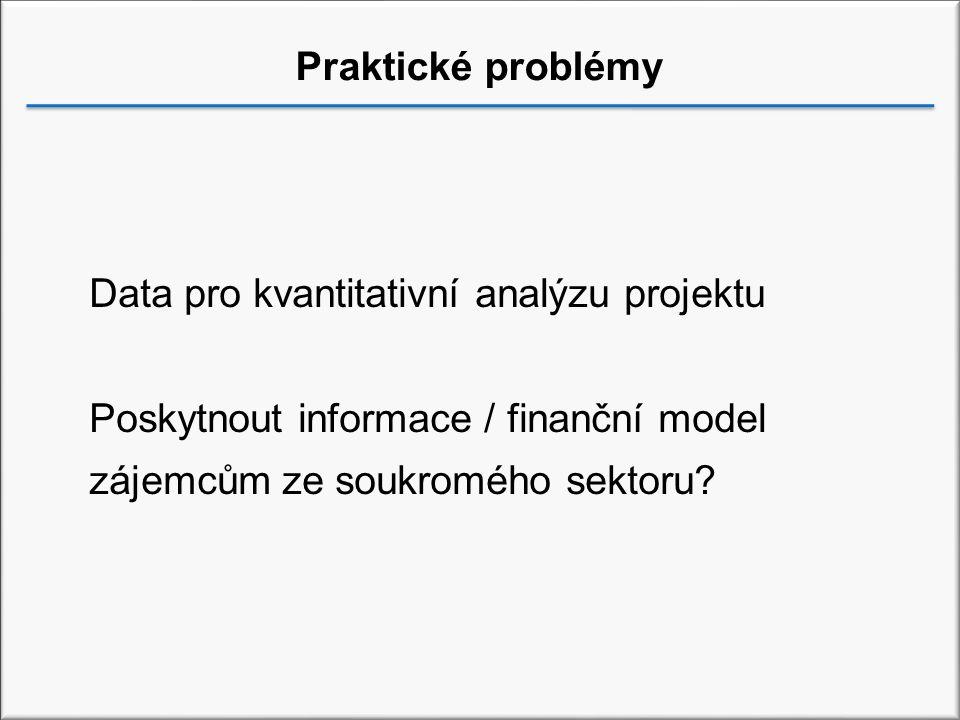 Data pro kvantitativní analýzu projektu Poskytnout informace / finanční model zájemcům ze soukromého sektoru?