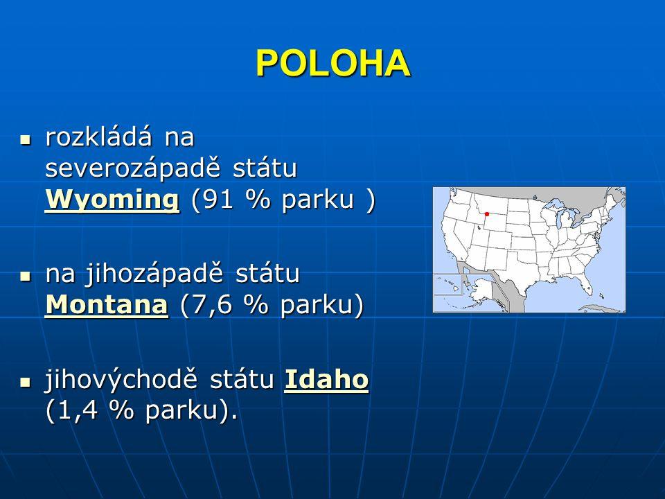 POLOHA rozkládá na severozápadě státu Wyoming (91 % parku ) rozkládá na severozápadě státu Wyoming (91 % parku ) Wyoming na jihozápadě státu Montana (