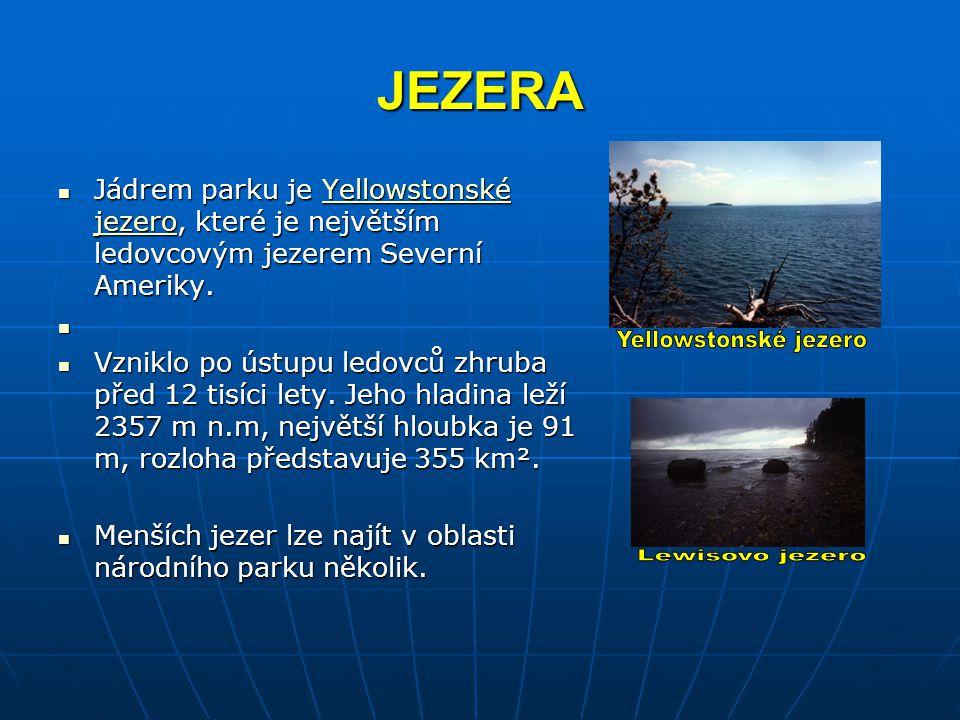 JEZERA Jádrem parku je Yellowstonské jezero, které je největším ledovcovým jezerem Severní Ameriky. Jádrem parku je Yellowstonské jezero, které je nej