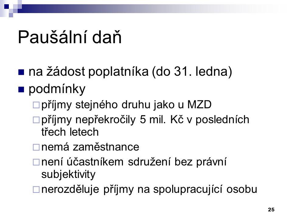 25 Paušální daň na žádost poplatníka (do 31.