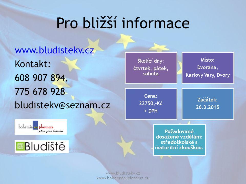 Pro bližší informace www.bludistekv.cz Kontakt: 608 907 894, 775 678 928 bludistekv@seznam.cz www.bludistekv.cz www.bohemiaeuplanners.eu Školící dny: