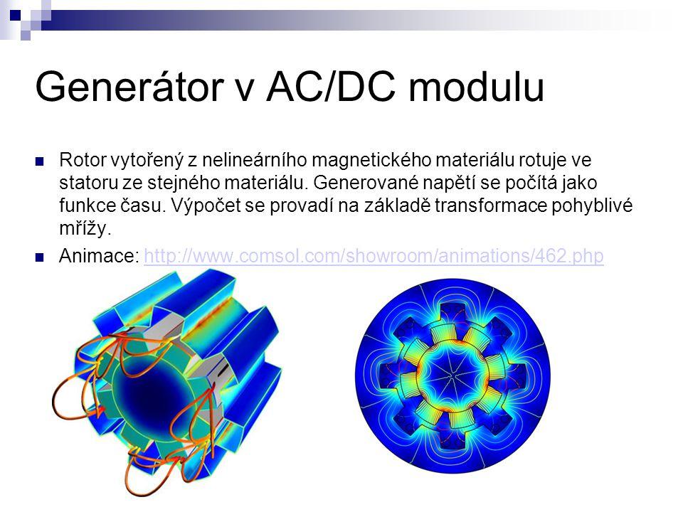 Generátor v AC/DC modulu Rotor vytořený z nelineárního magnetického materiálu rotuje ve statoru ze stejného materiálu. Generované napětí se počítá jak