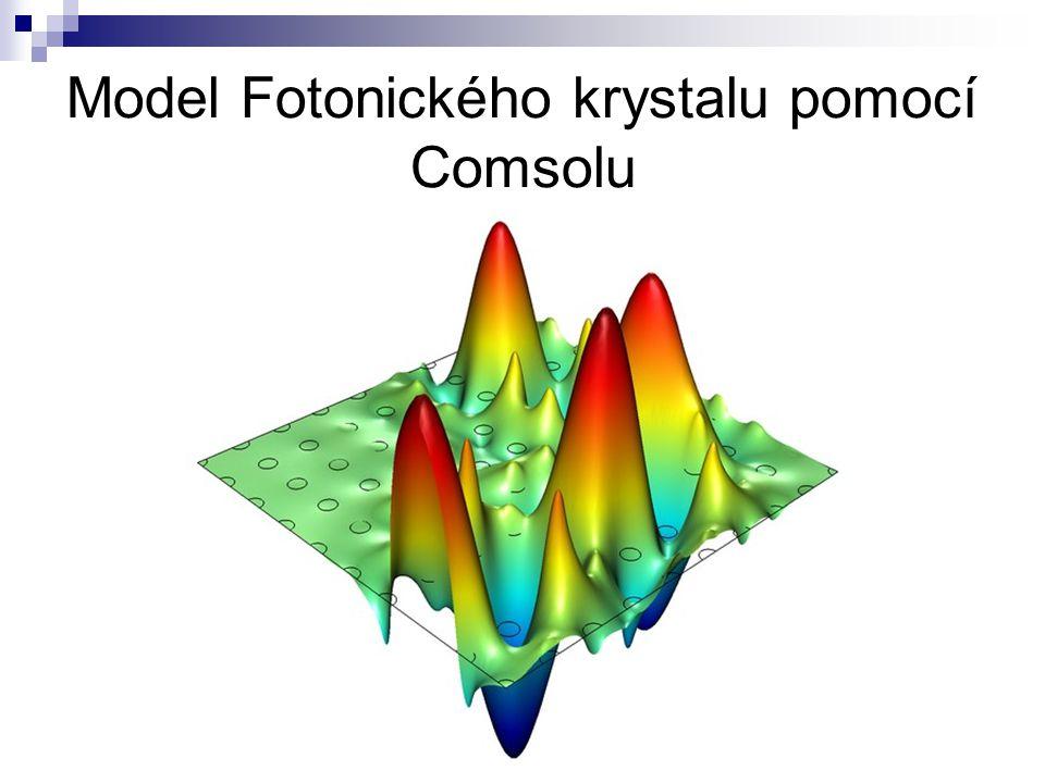 Model Fotonického krystalu pomocí Comsolu