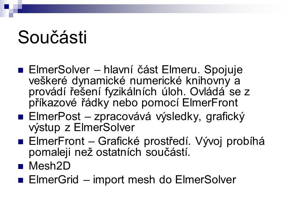 Součásti ElmerSolver – hlavní část Elmeru. Spojuje veškeré dynamické numerické knihovny a provádí řešení fyzikálních úloh. Ovládá se z příkazové řádky
