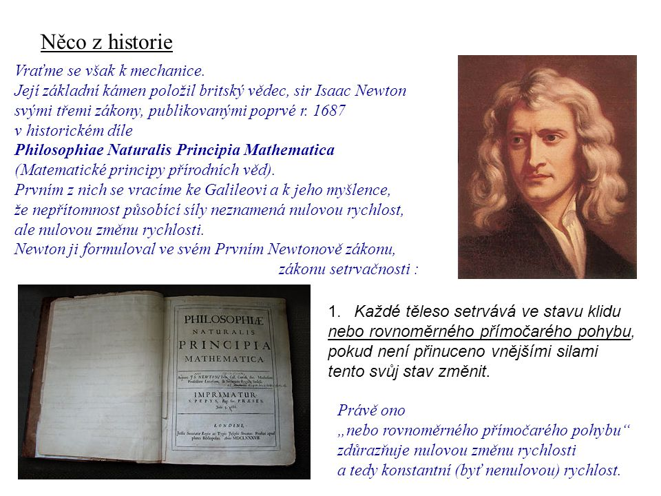Dynamika I, 1.přednáška Něco z historie Vraťme se však k mechanice.