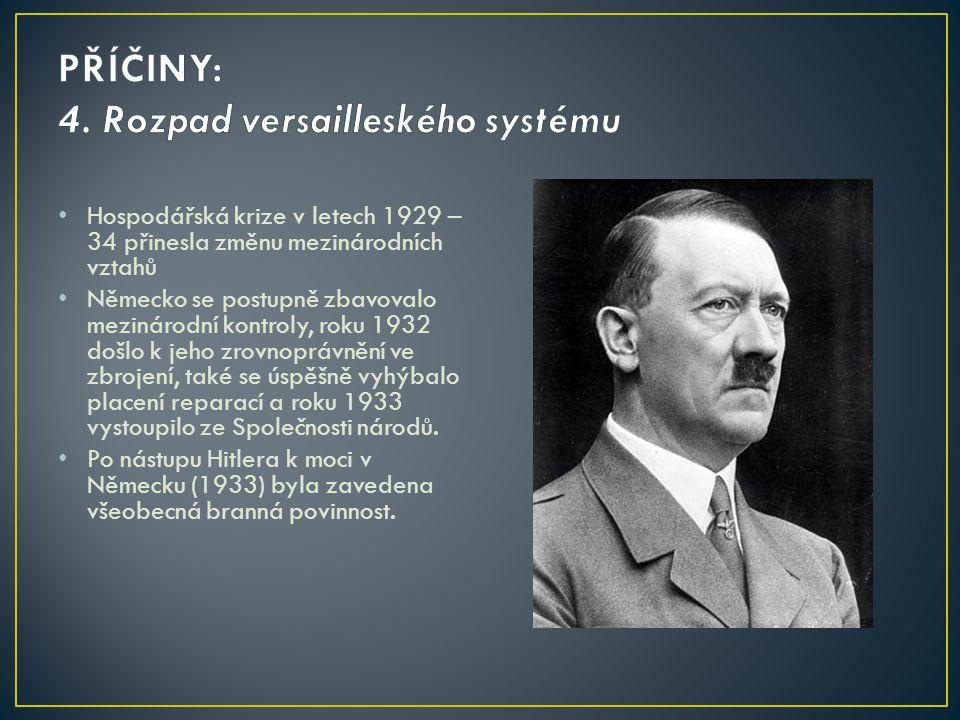 Hospodářská krize v letech 1929 – 34 přinesla změnu mezinárodních vztahů Německo se postupně zbavovalo mezinárodní kontroly, roku 1932 došlo k jeho zr