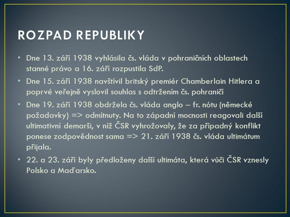 Dne 13. září 1938 vyhlásila čs. vláda v pohraničních oblastech stanné právo a 16. září rozpustila SdP. Dne 15. září 1938 navštívil britský premiér Cha