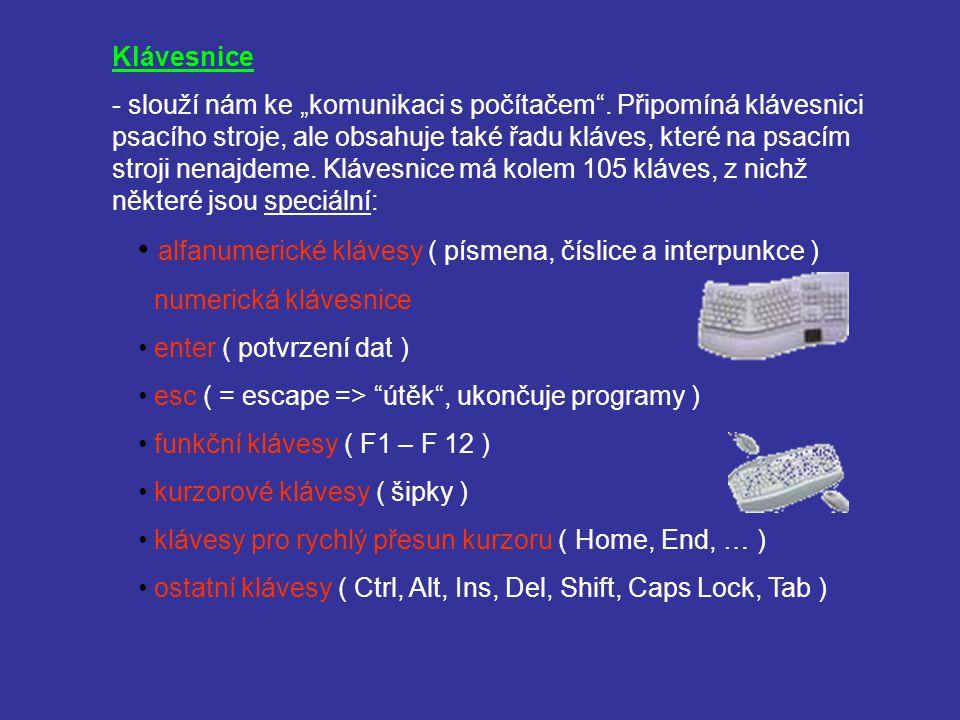 """Klávesnice - slouží nám ke """"komunikaci s počítačem"""". Připomíná klávesnici psacího stroje, ale obsahuje také řadu kláves, které na psacím stroji nenajd"""