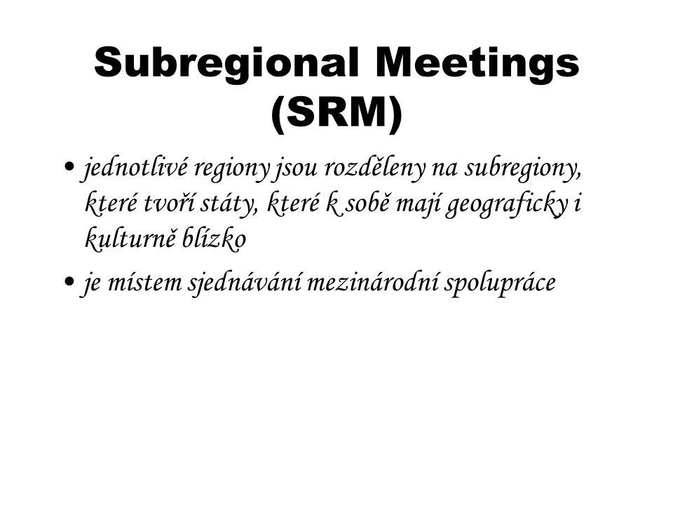 Subregional Meetings (SRM) jednotlivé regiony jsou rozděleny na subregiony, které tvoří státy, které k sobě mají geograficky i kulturně blízko je míst