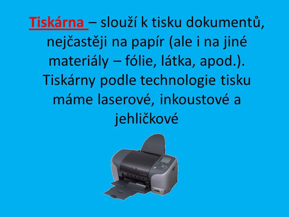 Zdroje obrázků: http://mdg.vsb.cz/jdolezal/Pgrafika/Prednaska/obr/StolniSkener.gif http://mdg.vsb.cz/jdolezal/Pgrafika/Prednaska/obr/InkoustovaTiskarna.gif