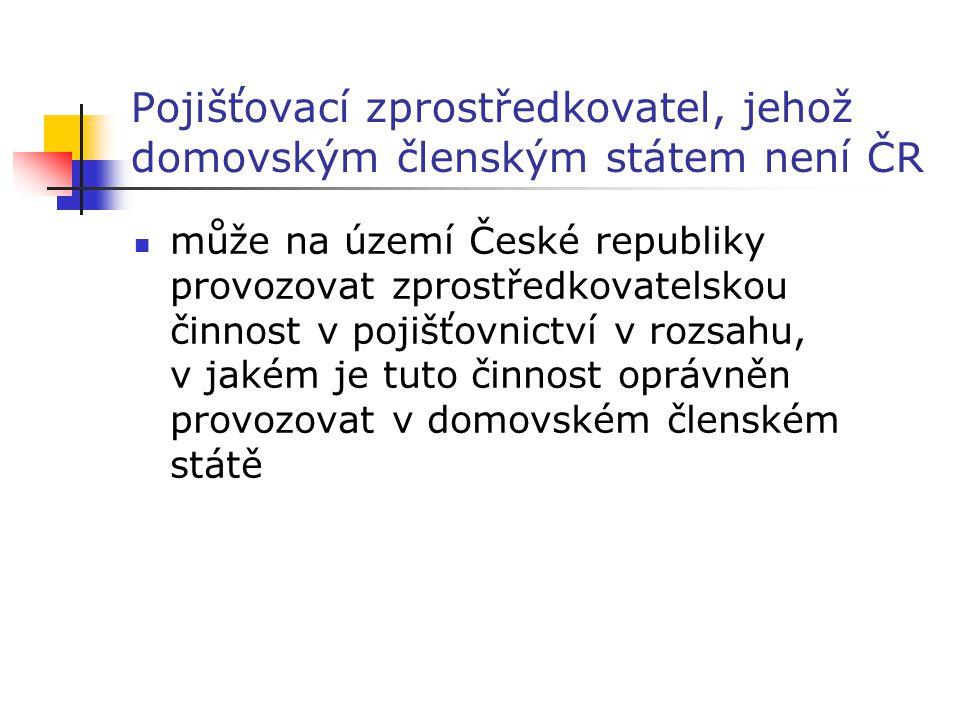Pojišťovací zprostředkovatel, jehož domovským členským státem není ČR může na území České republiky provozovat zprostředkovatelskou činnost v pojišťov