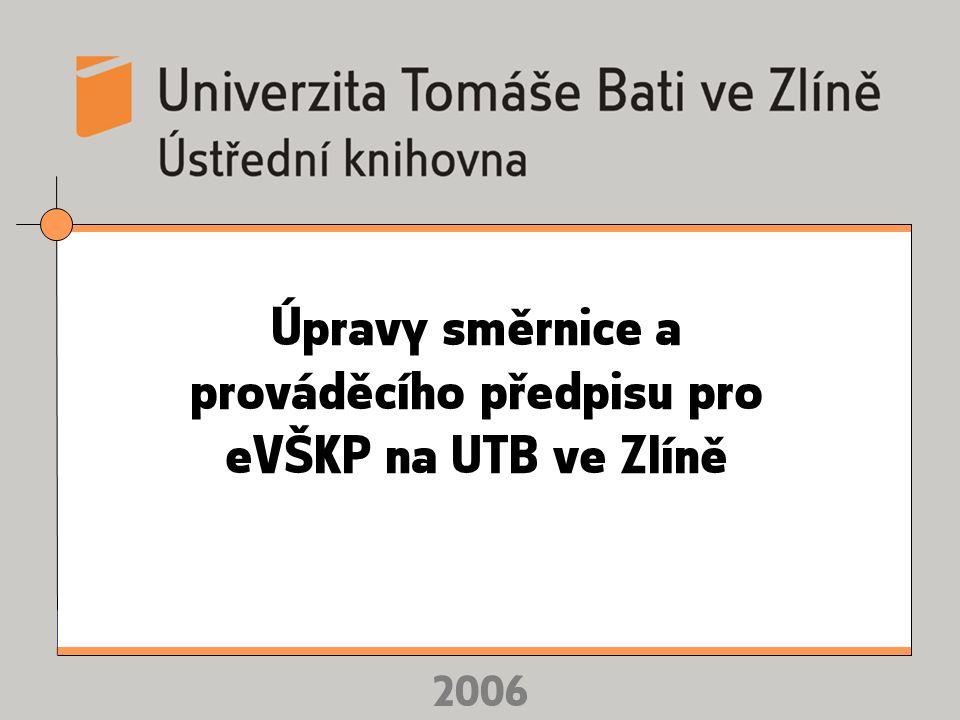 2006 Úpravy směrnice a prováděcího předpisu pro eVŠKP na UTB ve Zlíně
