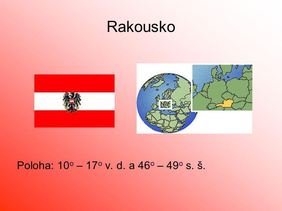 Rakousko Poloha: 10 o – 17 o v. d. a 46 o – 49 o s. š.
