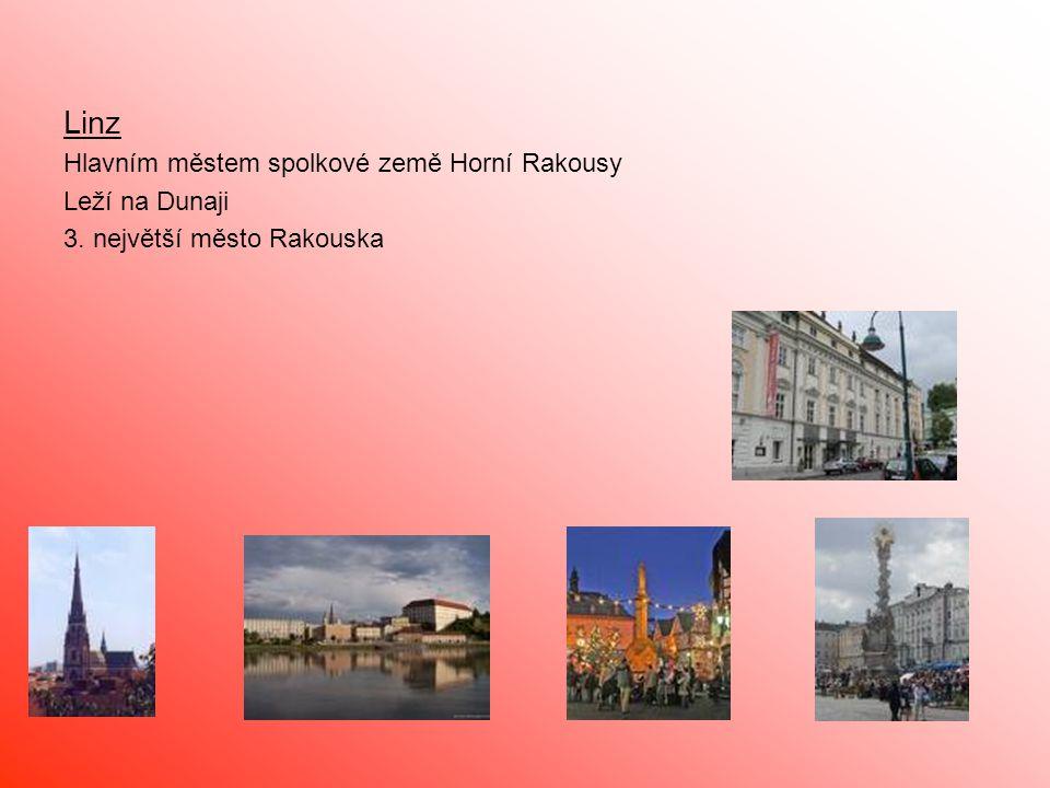 Linz Hlavním městem spolkové země Horní Rakousy Leží na Dunaji 3. největší město Rakouska