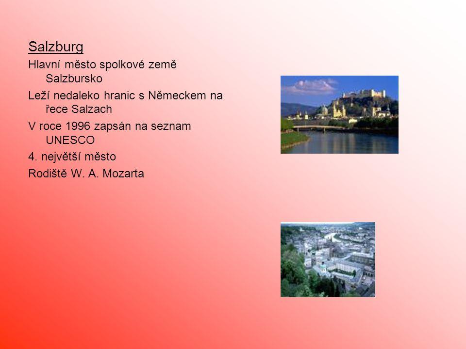 Salzburg Hlavní město spolkové země Salzbursko Leží nedaleko hranic s Německem na řece Salzach V roce 1996 zapsán na seznam UNESCO 4.